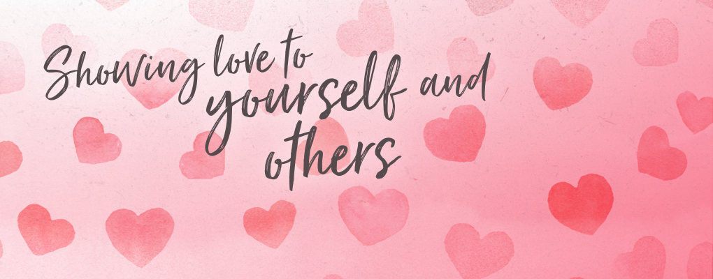 Banner image for the article Tips for Showing love to yourself and others this Valentine's Day!